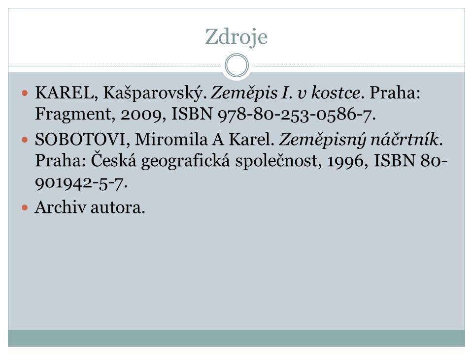 Zdroje KAREL, Kašparovský. Zeměpis I. v kostce. Praha: Fragment, 2009, ISBN 978-80-253-0586-7. SOBOTOVI, Miromila A Karel. Zeměpisný náčrtník. Praha: