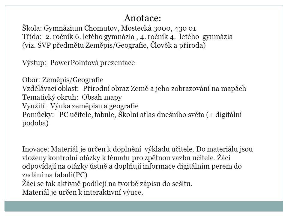 Anotace: Škola: Gymnázium Chomutov, Mostecká 3000, 430 01 Třída: 2.