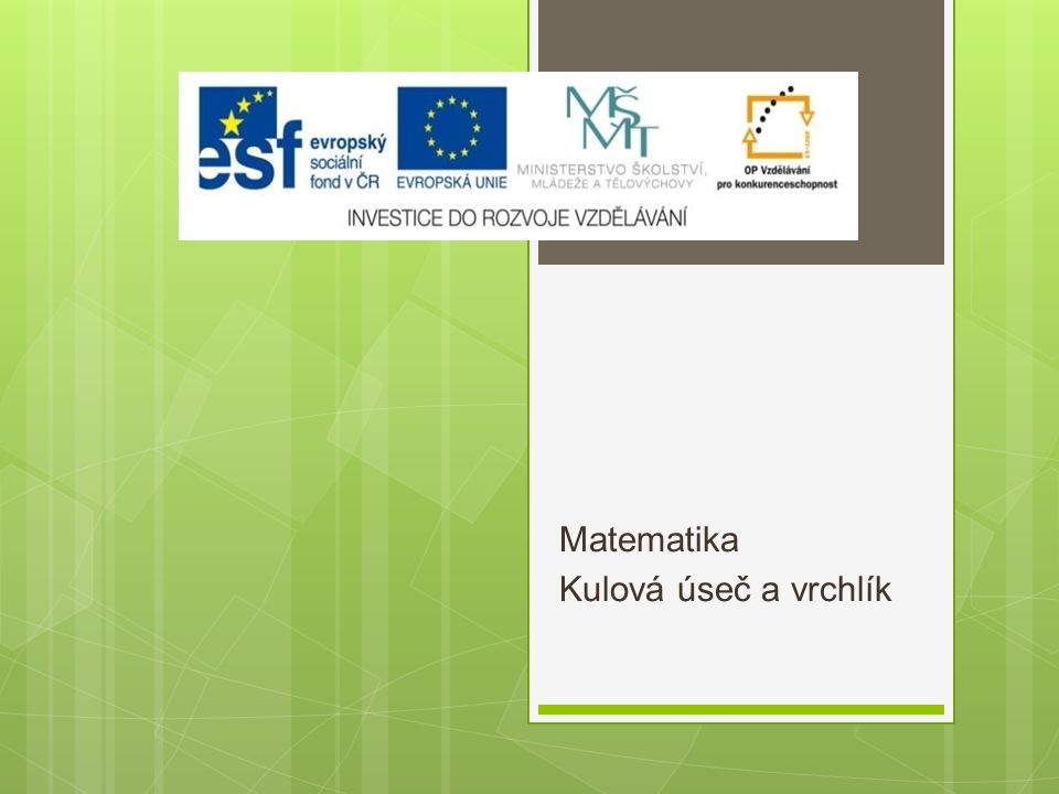 Výukový materiál Číslo projektu: CZ.1.07/1.5.00/34.0608 Šablona: III/2 Inovace a zkvalitnění výuky prostřednictvím ICT Číslo materiálu: 06_01_32_INOVACE_19