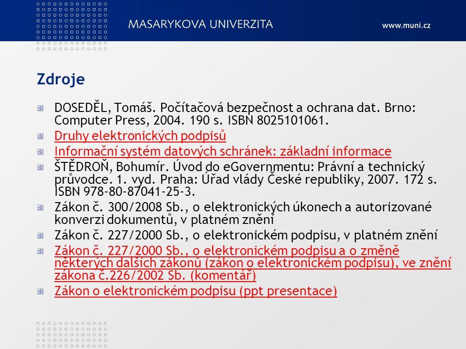 Zdroje DOSEDĚL, Tomáš. Počítačová bezpečnost a ochrana dat.