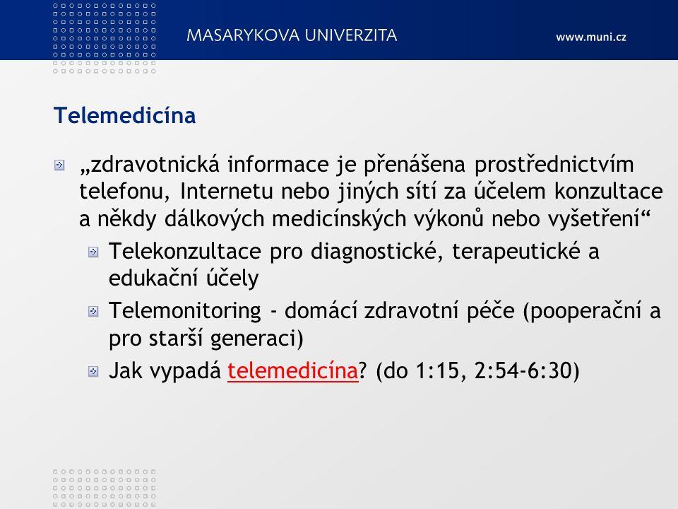 """Telemedicína """"zdravotnická informace je přenášena prostřednictvím telefonu, Internetu nebo jiných sítí za účelem konzultace a někdy dálkových medicínských výkonů nebo vyšetření Telekonzultace pro diagnostické, terapeutické a edukační účely Telemonitoring - domácí zdravotní péče (pooperační a pro starší generaci) Jak vypadá telemedicína."""