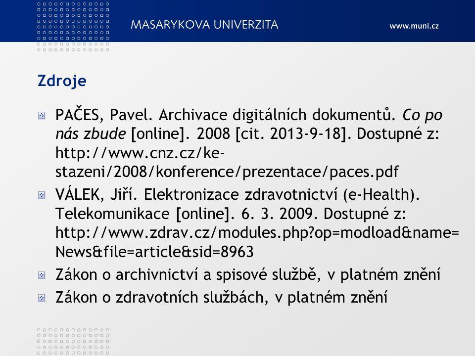 Zdroje PAČES, Pavel.Archivace digitálních dokumentů.