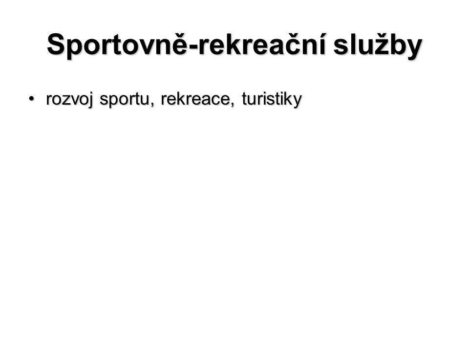 Sportovně-rekreační služby rozvoj sportu, rekreace, turistikyrozvoj sportu, rekreace, turistiky