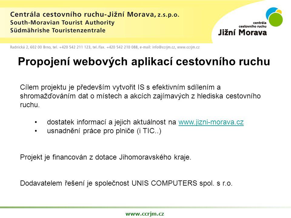 Propojení webových aplikací cestovního ruchu www.ccrjm.cz Cílem projektu je především vytvořit IS s efektivním sdílením a shromažďováním dat o místech a akcích zajímavých z hlediska cestovního ruchu.
