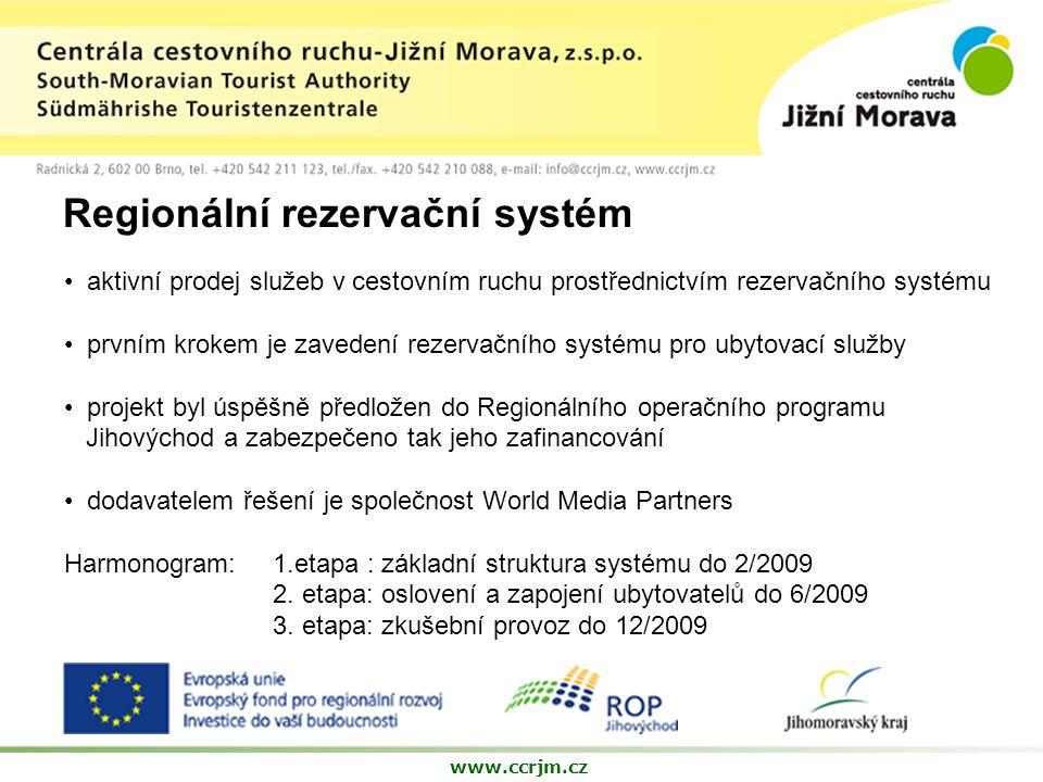 Regionální rezervační systém www.ccrjm.cz aktivní prodej služeb v cestovním ruchu prostřednictvím rezervačního systému prvním krokem je zavedení rezervačního systému pro ubytovací služby projekt byl úspěšně předložen do Regionálního operačního programu Jihovýchod a zabezpečeno tak jeho zafinancování dodavatelem řešení je společnost World Media Partners Harmonogram: 1.etapa : základní struktura systému do 2/2009 2.