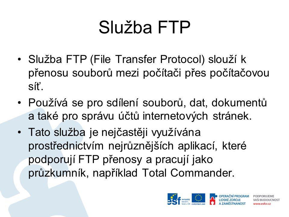 Služba FTP Služba FTP (File Transfer Protocol) slouží k přenosu souborů mezi počítači přes počítačovou síť. Používá se pro sdílení souborů, dat, dokum