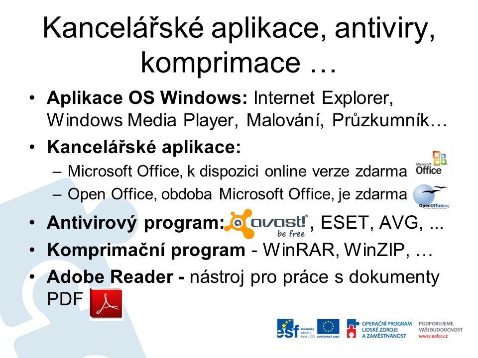 Kancelářské aplikace, antiviry, komprimace … Aplikace OS Windows: Internet Explorer, Windows Media Player, Malování, Průzkumník… Kancelářské aplikace: