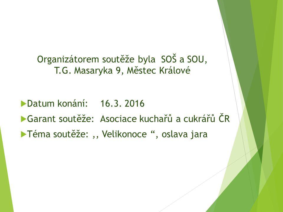Organizátorem soutěže byla SOŠ a SOU, T.G. Masaryka 9, Městec Králové  Datum konání: 16.3.
