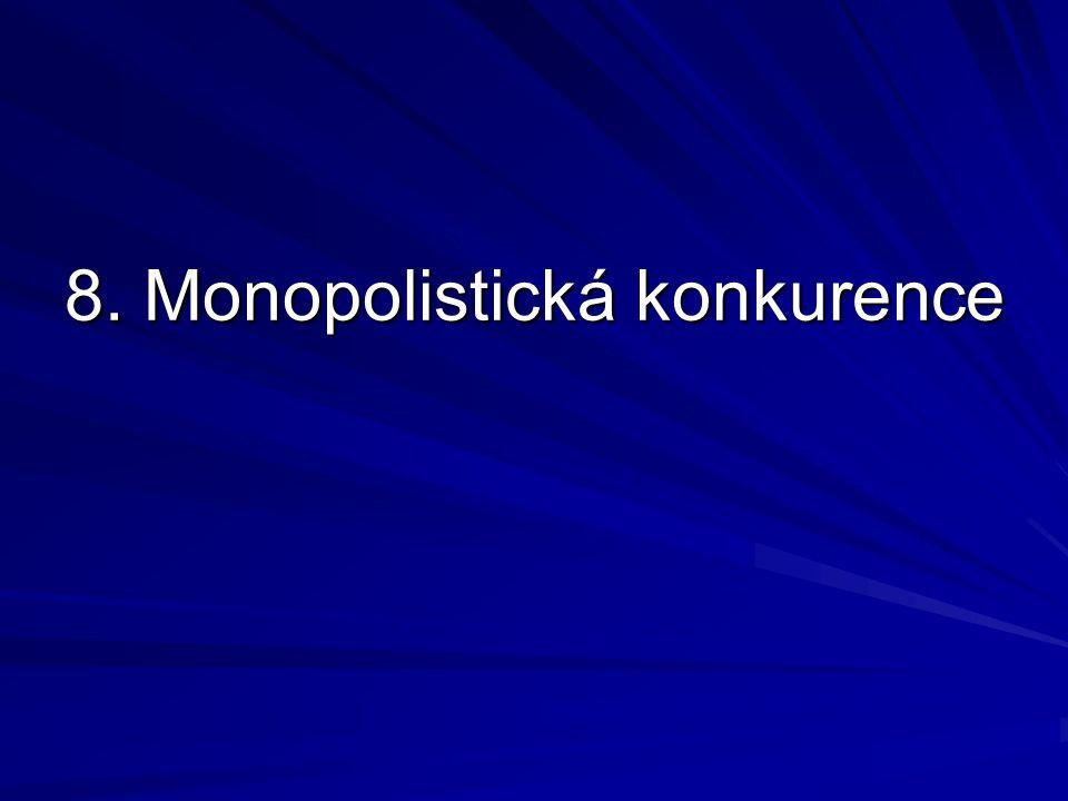 8. Monopolistická konkurence