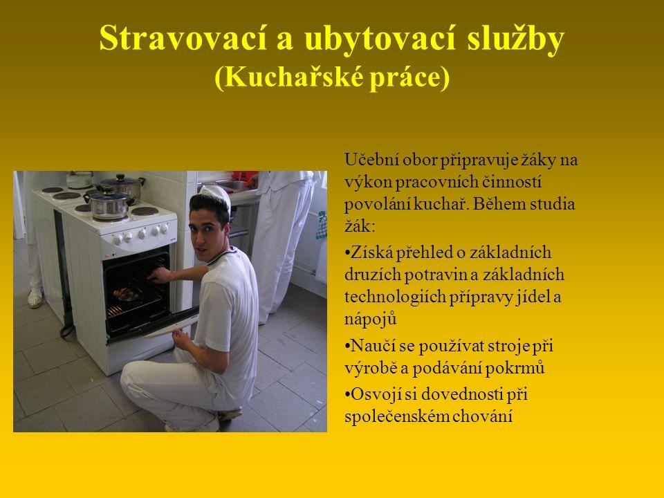 Učební obor připravuje žáky na výkon pracovních činností povolání kuchař.
