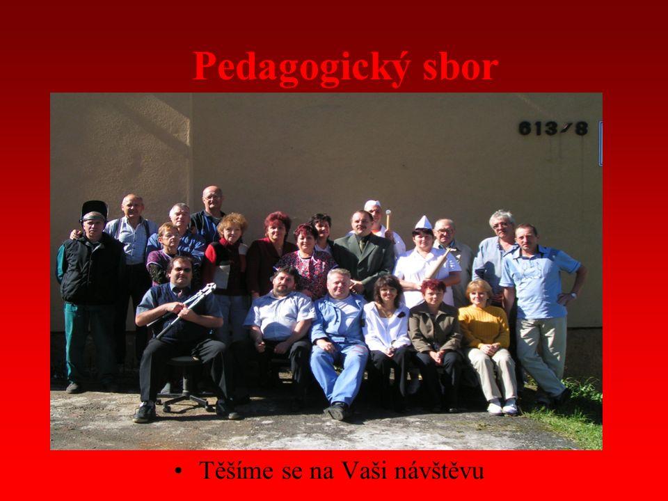 Pedagogický sbor Těšíme se na Vaši návštěvu