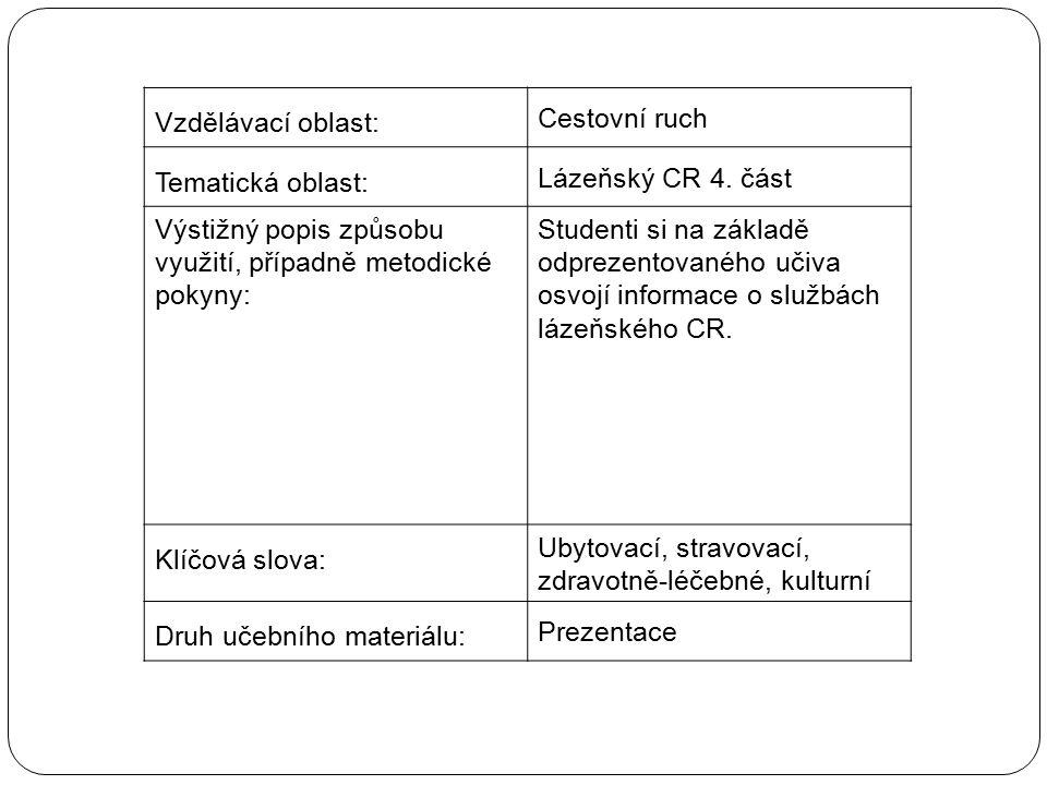 Služby lázeňského CR Služby účastníkům lázeňského CR poskytují zařízení jednotlivých podniků přírodních léčebných lázní Léčebná zařízení, např.