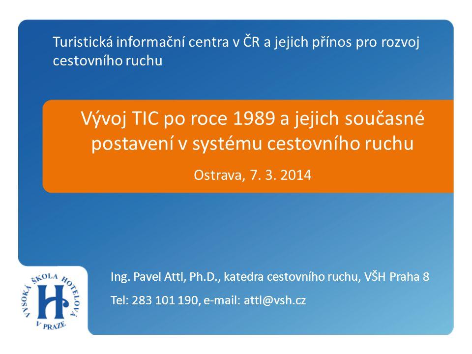 Vývoj TIC po roce 1989 a jejich současné postavení v systému cestovního ruchu Ostrava, 7.