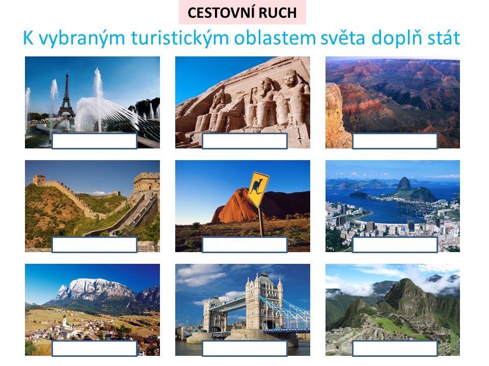 CESTOVNÍ RUCH K vybraným turistickým oblastem světa doplň stát