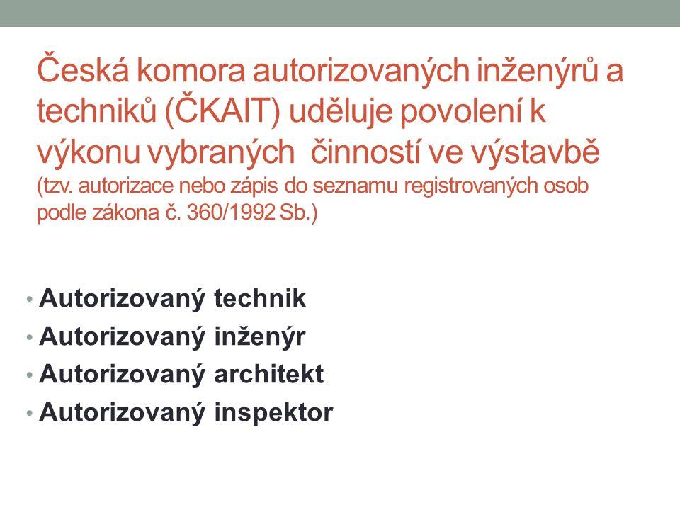 Česká komora autorizovaných inženýrů a techniků (ČKAIT) uděluje povolení k výkonu vybraných činností ve výstavbě (tzv.