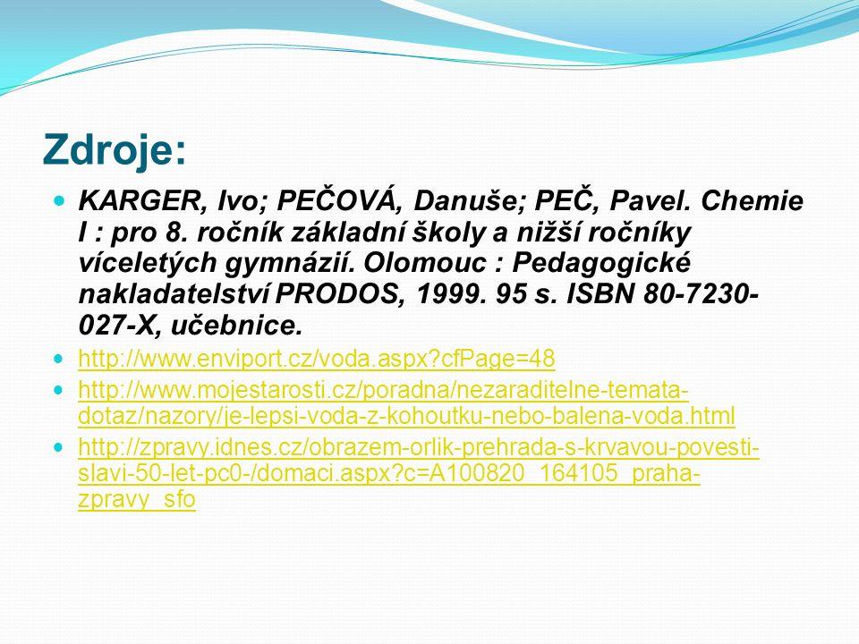 Zdroje: KARGER, Ivo; PEČOVÁ, Danuše; PEČ, Pavel. Chemie I : pro 8.