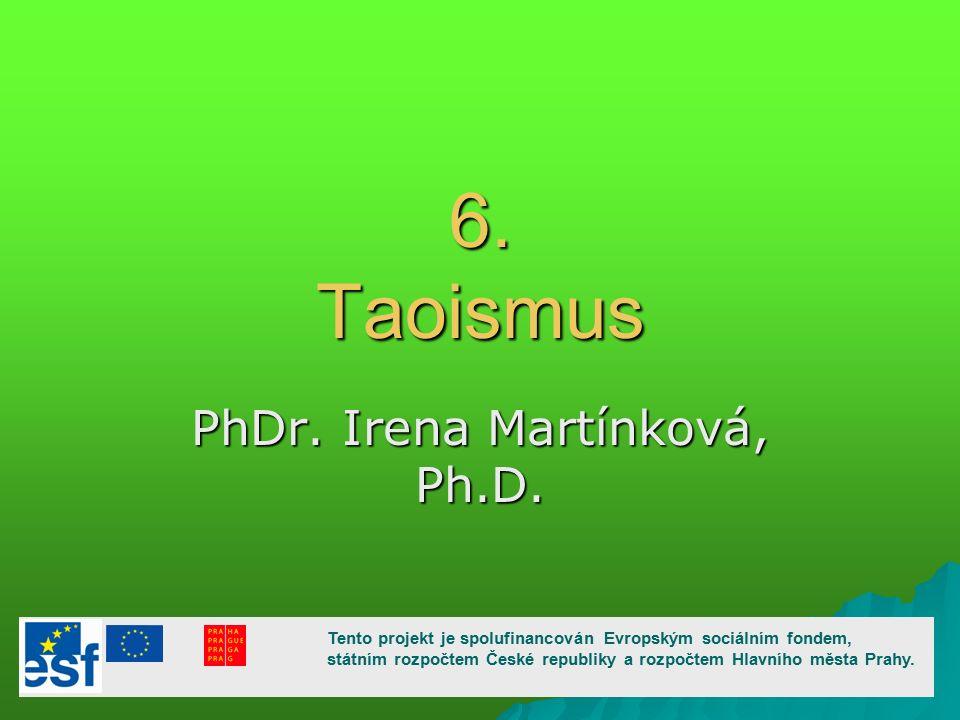 6. Taoismus PhDr. Irena Martínková, Ph.D.