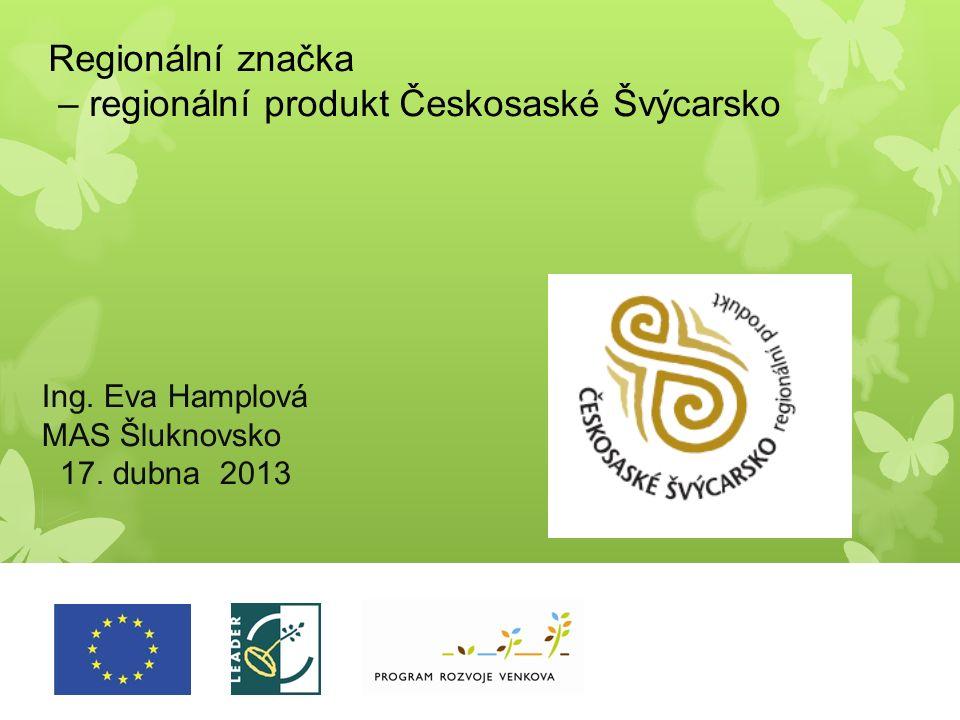 Regionální značka – regionální produkt Českosaské Švýcarsko Ing.