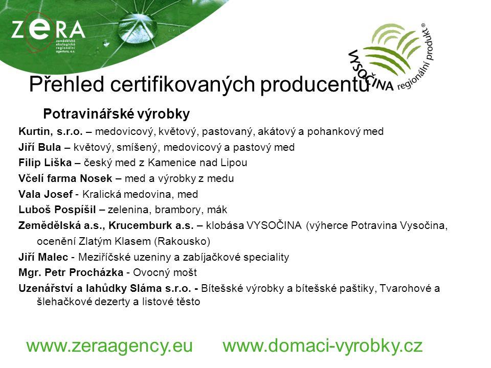 www.zeraagency.euwww.domaci-vyrobky.cz Přehled certifikovaných producentů Potravinářské výrobky Kurtin, s.r.o.