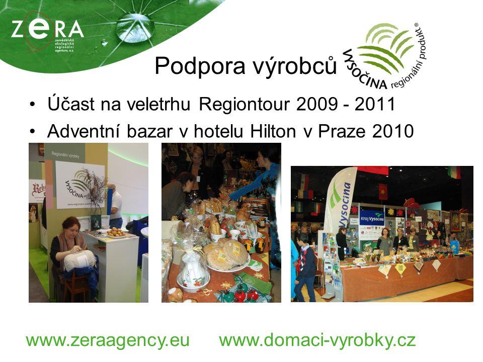 www.zeraagency.euwww.domaci-vyrobky.cz Podpora výrobců Účast na veletrhu Regiontour 2009 - 2011 Adventní bazar v hotelu Hilton v Praze 2010