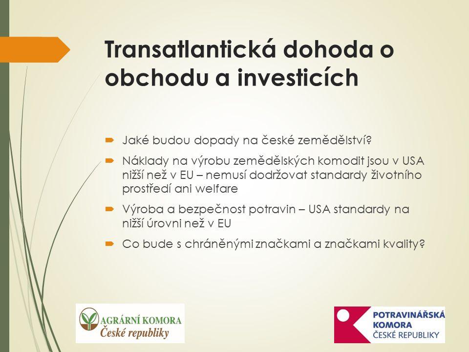 Transatlantická dohoda o obchodu a investicích  Jaké budou dopady na české zemědělství.