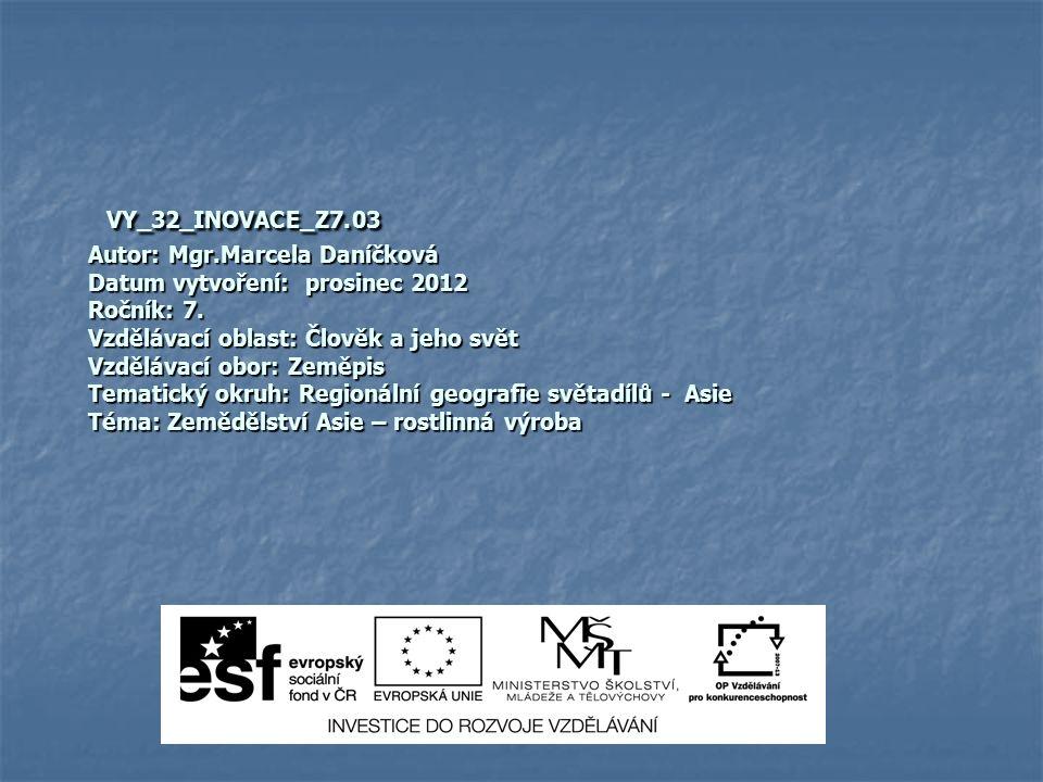 VY_32_INOVACE_Z7.03 Autor: Mgr.Marcela Daníčková Datum vytvoření: prosinec 2012 Ročník: 7.