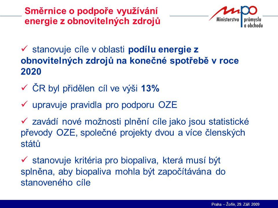 Praha – Žofín, 29. Září 2009 Směrnice o podpoře využívání energie z obnovitelných zdrojů stanovuje cíle v oblasti podílu energie z obnovitelných zdroj