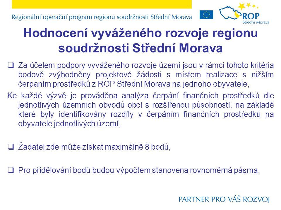 Hodnocení vyváženého rozvoje regionu soudržnosti Střední Morava  Za účelem podpory vyváženého rozvoje území jsou v rámci tohoto kritéria bodově zvýho