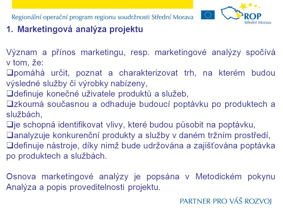 1.Marketingová analýza projektu Význam a přínos marketingu, resp.
