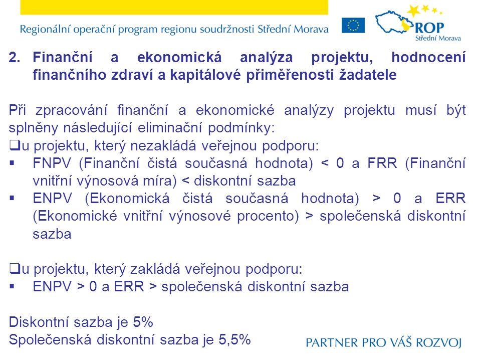 2.Finanční a ekonomická analýza projektu, hodnocení finančního zdraví a kapitálové přiměřenosti žadatele Při zpracování finanční a ekonomické analýzy