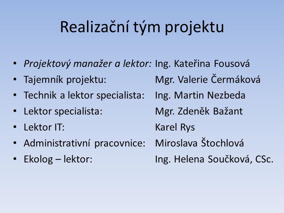 Realizační tým projektu Projektový manažer a lektor: Ing.