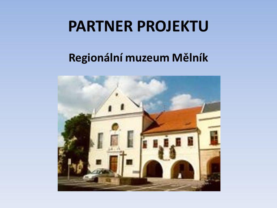PARTNER PROJEKTU Regionální muzeum Mělník Příspěvková organizace sídlí v budově bývalého kapucínského kláštera, původně měšťanského domu pocházejícího z 2.