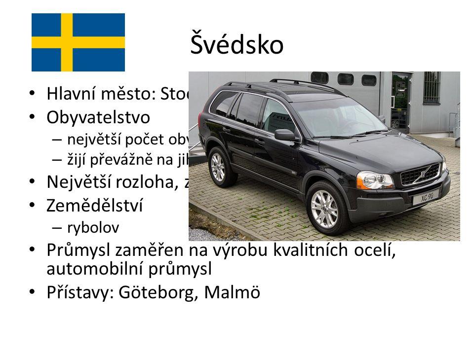 Švédsko Hlavní město: Stockholm Obyvatelstvo – největší počet obyvatel v regionu – žijí převážně na jihu území Největší rozloha, značná část pokryta tajgou Zemědělství – rybolov Průmysl zaměřen na výrobu kvalitních ocelí, automobilní průmysl Přístavy: Göteborg, Malmö