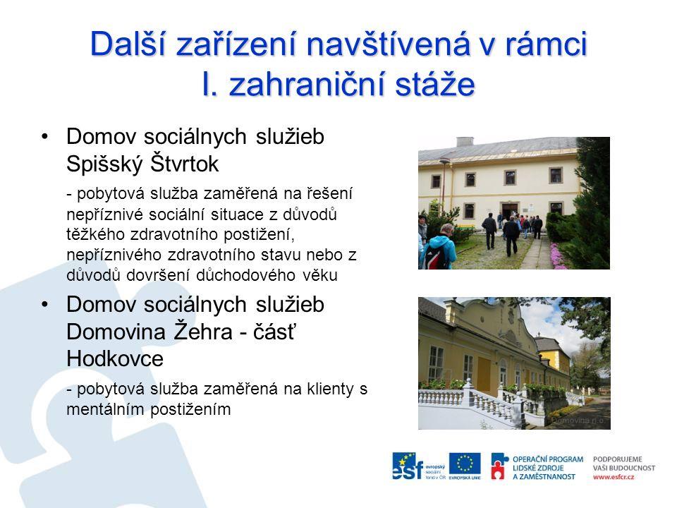Další zařízení navštívená v rámci I. zahraniční stáže Domov sociálnych služieb Spišský Štvrtok - pobytová služba zaměřená na řešení nepříznivé sociáln