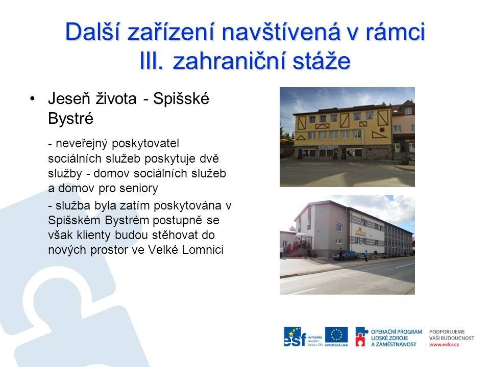 Další zařízení navštívená v rámci III. zahraniční stáže Jeseň života - Spišské Bystré - neveřejný poskytovatel sociálních služeb poskytuje dvě služby