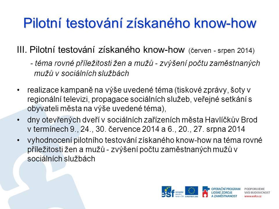 Pilotní testování získaného know-how III. Pilotní testování získaného know-how (červen - srpen 2014) - téma rovné příležitosti žen a mužů - zvýšení po