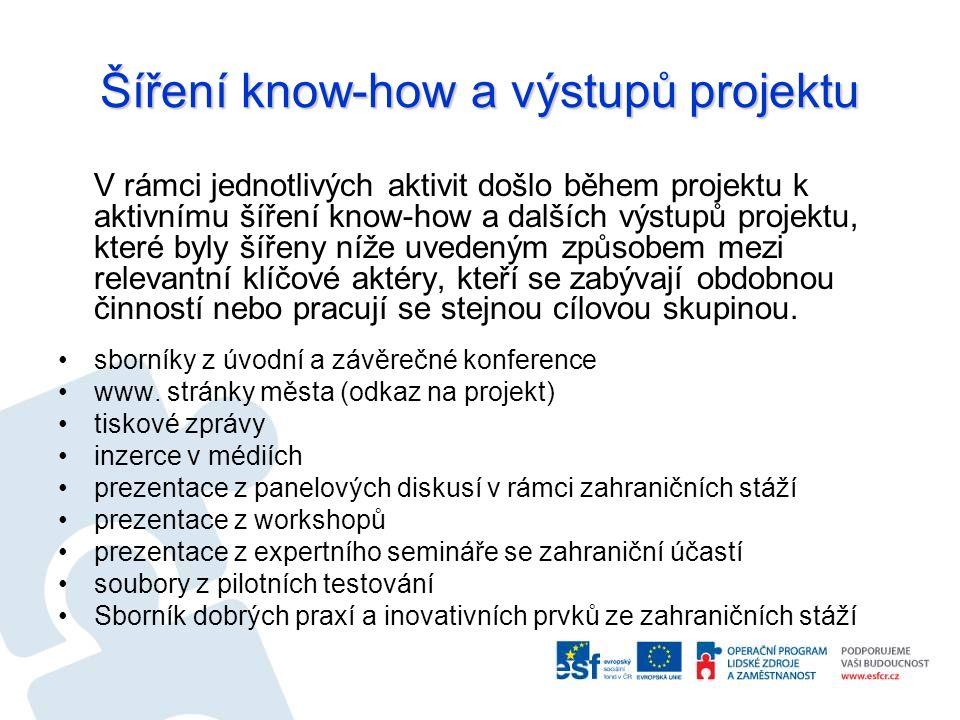 Šíření know-how a výstupů projektu V rámci jednotlivých aktivit došlo během projektu k aktivnímu šíření know-how a dalších výstupů projektu, které byl