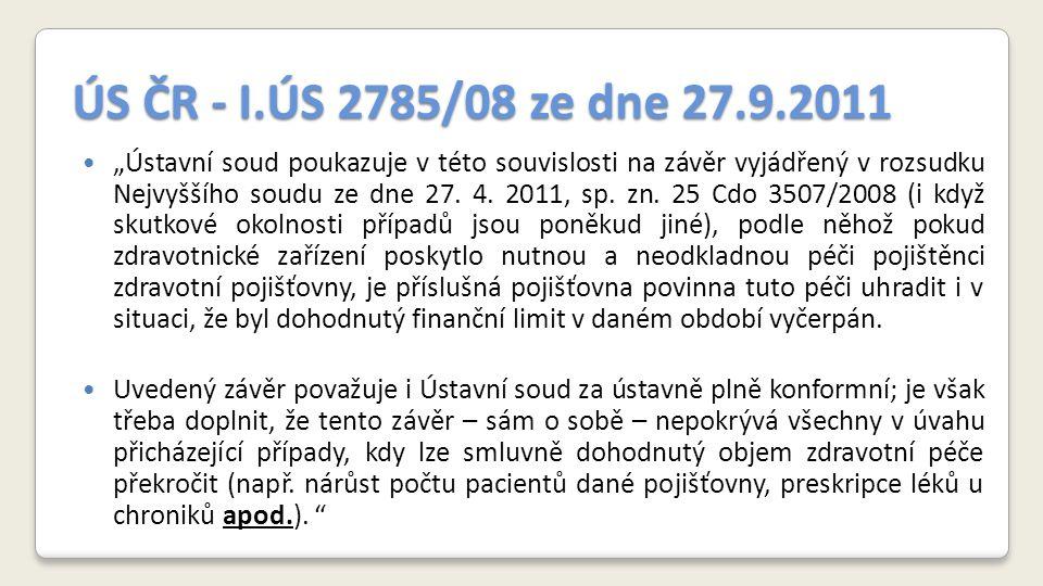 """ÚS ČR - I.ÚS 2785/08 ze dne 27.9.2011 """"Ústavní soud poukazuje v této souvislosti na závěr vyjádřený v rozsudku Nejvyššího soudu ze dne 27."""
