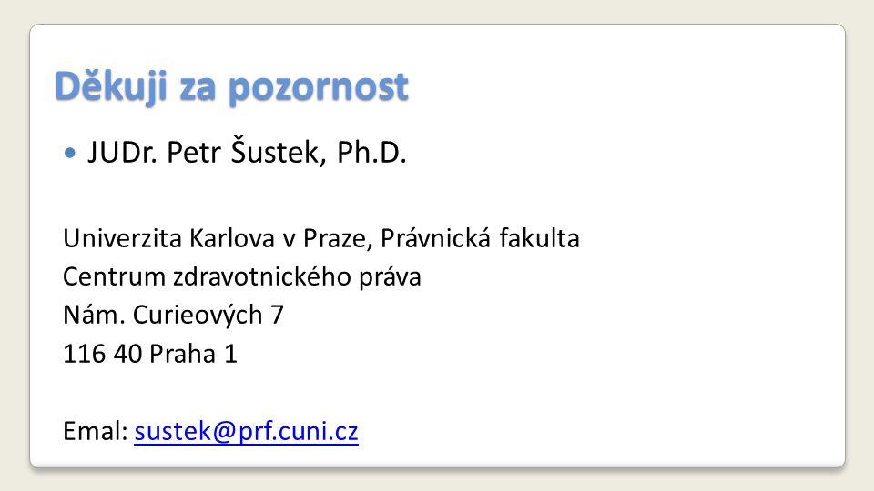 Děkuji za pozornost JUDr. Petr Šustek, Ph.D.