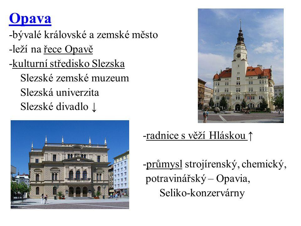 PRŮMYSL A ZEMĚDĚLSTVÍ průmysl: -hutní (Ostrava, Třinec, Vítkovice) -strojírenský, chemický, stavební -dřevozpracující, potravinářský -vodní elektrárny -těžba černého uhlí na Karvinsku -varhany, Tonak-klobouky, Tatra zemědělství -brambory, oves, len -chov skotu a ovcí