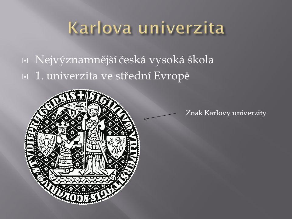  Nejvýznamnější česká vysoká škola  1. univerzita ve střední Evropě Znak Karlovy univerzity