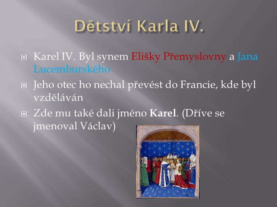  Vita Caroli je autobiografické dílo napsané Karlem IV.
