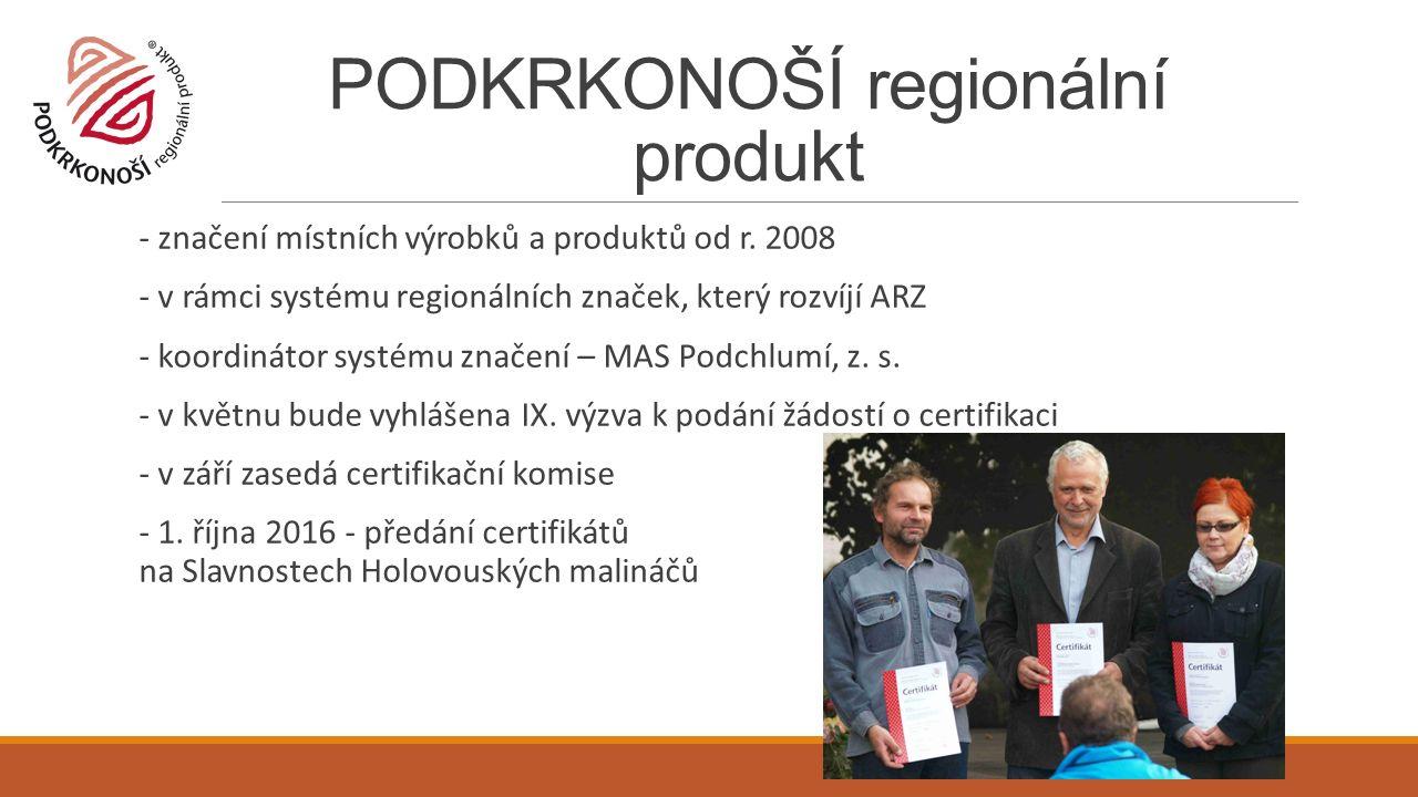- značení místních výrobků a produktů od r.