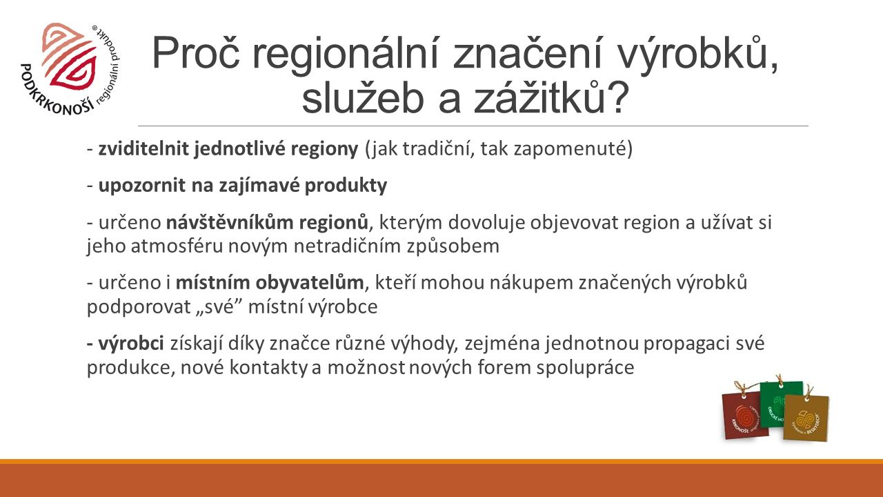 Proč regionální značení výrobků, služeb a zážitků.