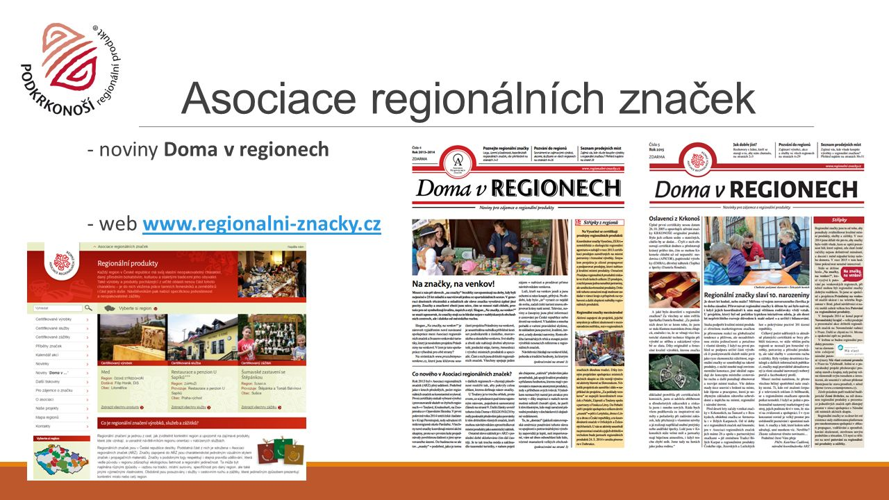 Asociace regionálních značek - noviny Doma v regionech - web www.regionalni-znacky.czwww.regionalni-znacky.cz