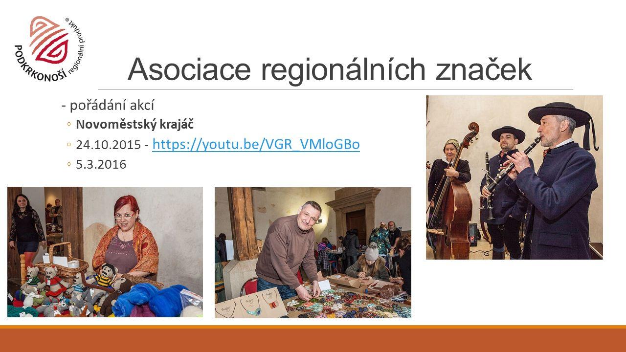 Asociace regionálních značek - pořádání akcí ◦Novoměstský krajáč ◦24.10.2015 - https://youtu.be/VGR_VMloGBo https://youtu.be/VGR_VMloGBo ◦5.3.2016