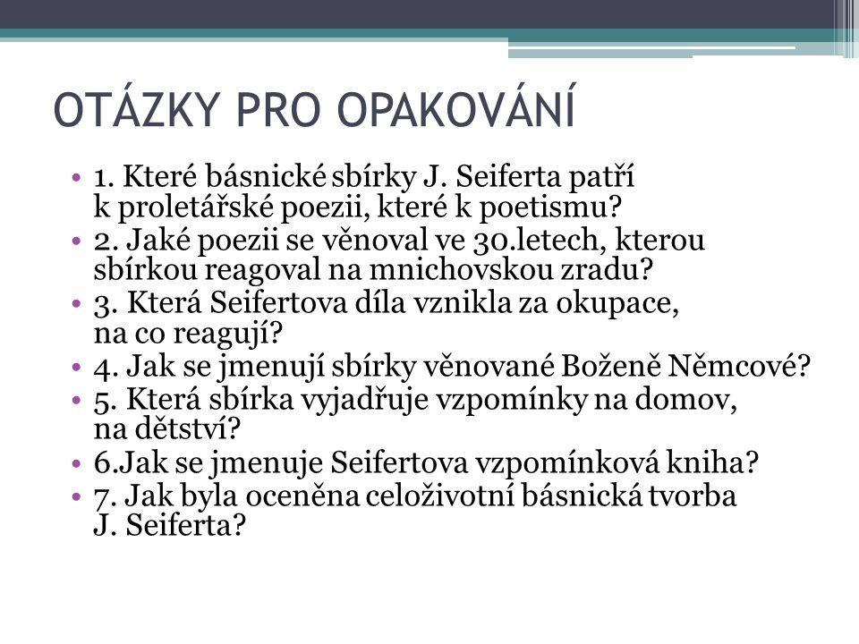 OTÁZKY PRO OPAKOVÁNÍ 1. Které básnické sbírky J.