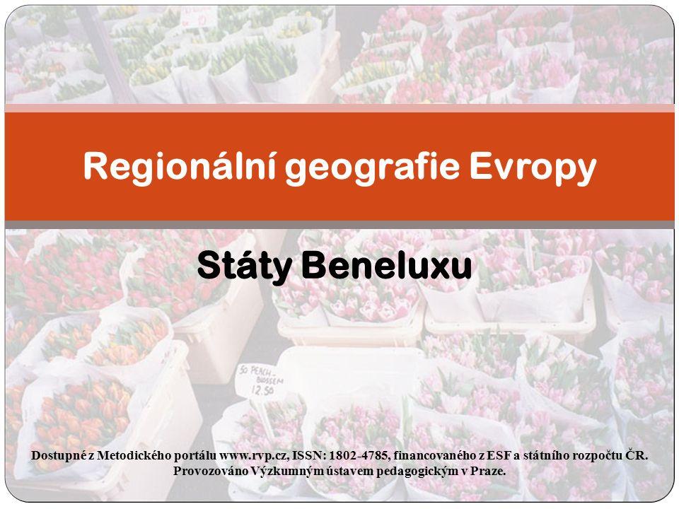 Státy Beneluxu Dostupné z Metodického portálu www.rvp.cz, ISSN: 1802-4785, financovaného z ESF a státního rozpočtu ČR.
