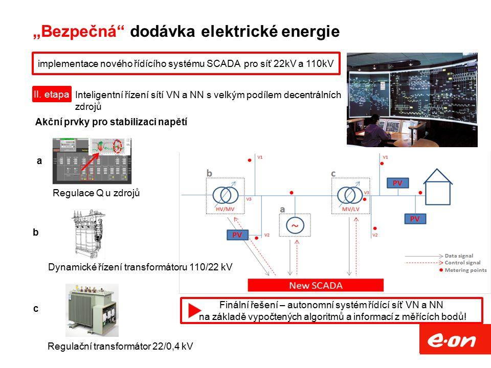"""""""Bezpečná"""" dodávka elektrické energie implementace nového řídícího systému SCADA pro síť 22kV a 110kV II. etapa Inteligentní řízení sítí VN a NN s vel"""