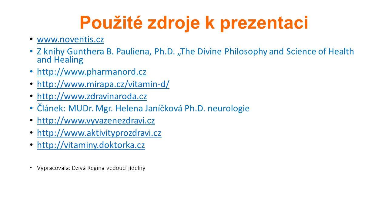 Použité zdroje k prezentaci www.noventis.cz Z knihy Gunthera B.